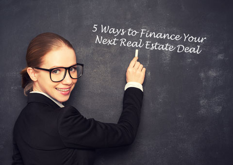 Finance Your Next Real Estate Deal