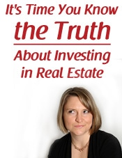 Truth About Investing in Real Estate